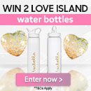 Win 2 Love Island Water Bottles