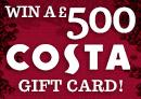 Win a £500 Costa Coffee Gift Card
