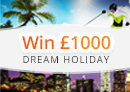 Win £1000 towards a Dream holiday