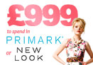 Win £999 cash to spend in  New Look or Primark