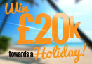 Win £20,000 to buy the Holiday of a Lifetime