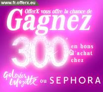 Gagnez 300 € en espèces à dépenser aux Galeries Lafayette ou chez Sephora