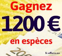Gagnez 1200 € en espèces