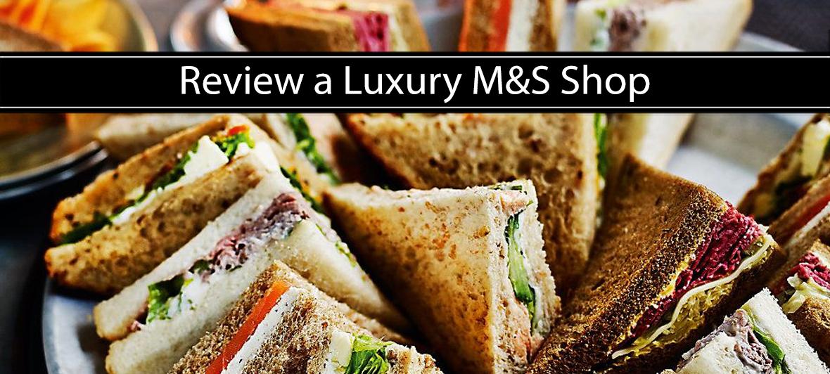 Review a Luxury M&S Shop