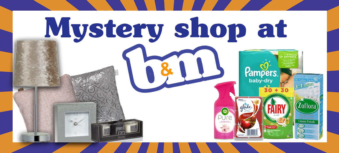 Mystery shop at B&M