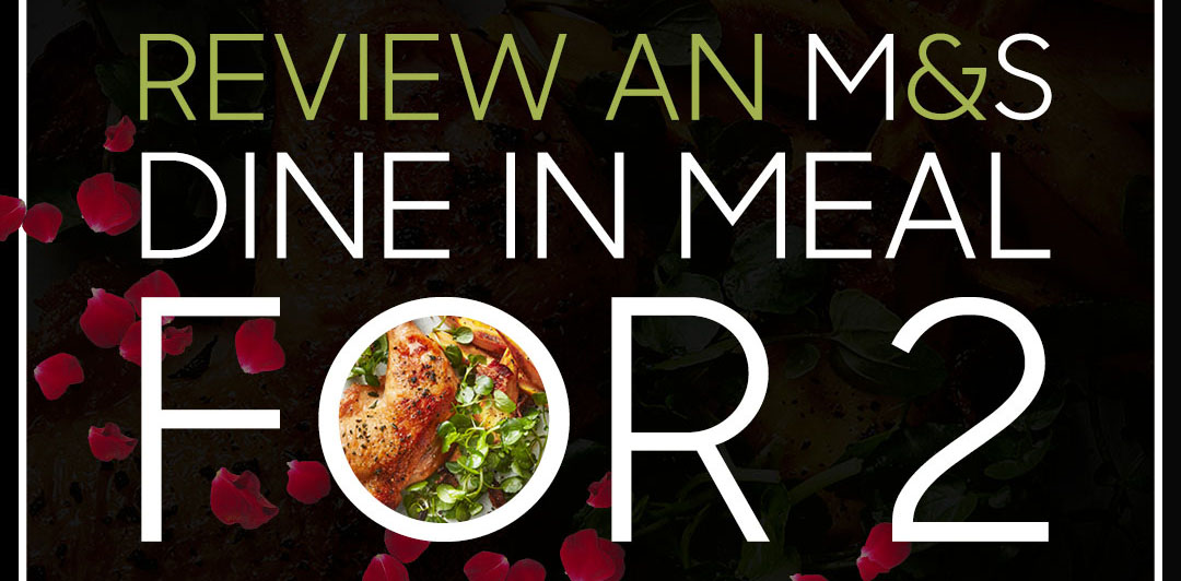 Review an M&S Dine In Meal for 2