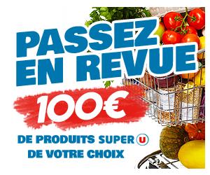Passez en revue 100 € de produits Super U de votre choix !
