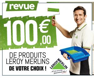 Gagner 100€ Leroy Merlins